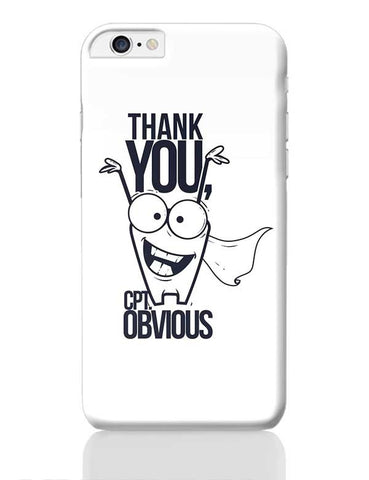 Thank You Captain Obvious | Sarcasm Funny iPhone 6 Plus / 6S Plus Covers Cases Online India
