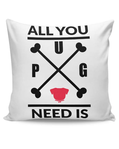 All You Need Is A Pug Cushion Cover Online India
