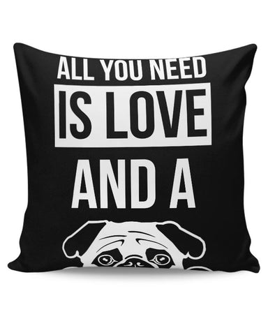 All You Need Is Love And A Pug Cushion Cover Online India