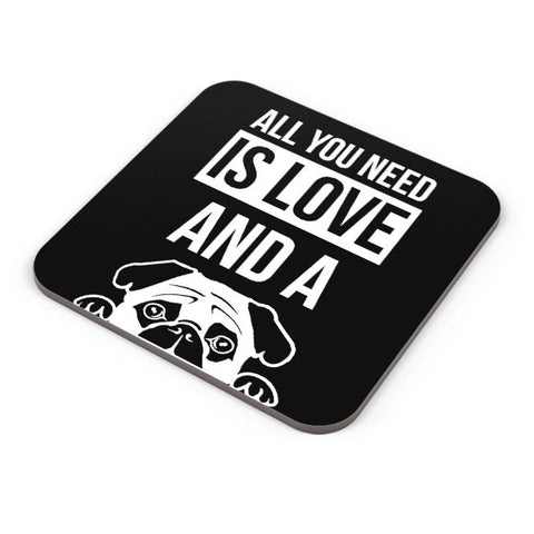 All You Need Is Love And A Pug Coaster Online India