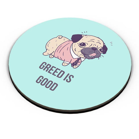 Greed Is Good | Pug Lovers Fridge Magnet Online India