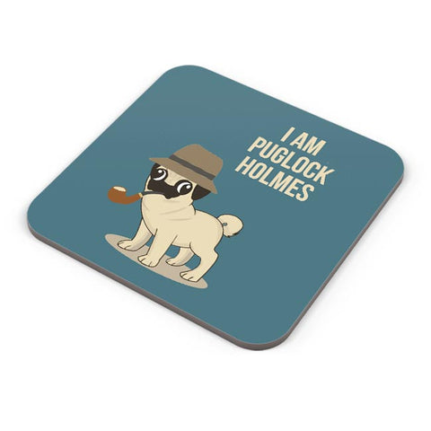 I Am Puglock Holmes | For Pug Lovers Coaster Online India