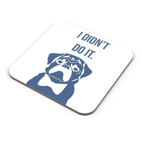 I Didn'T Do It | Cute Pug Illustration Coaster Online India