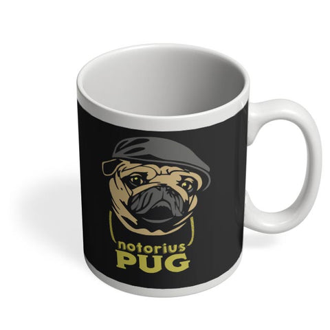 Notorious Pug | Pug Lovers Coffee Mug Online India