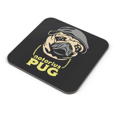 Notorious Pug | Pug Lovers Coaster Online India