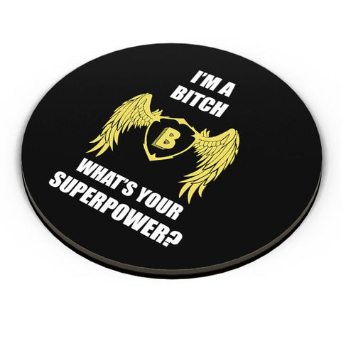 I Am A Bitch | What'S Your Superpower Fridge Magnet Online India