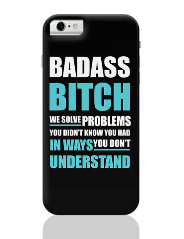 Badass Bitch Typography Illustrations | For Girls iPhone 6 / 6S Covers Cases