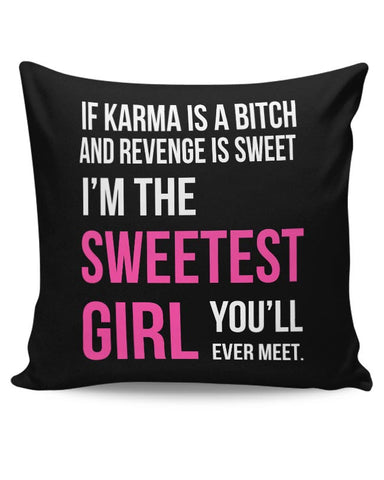 If Karma Is A Bitch | Typography Cushion Cover Online India
