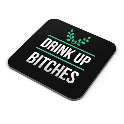 Drink Up Bitches Coaster Online India