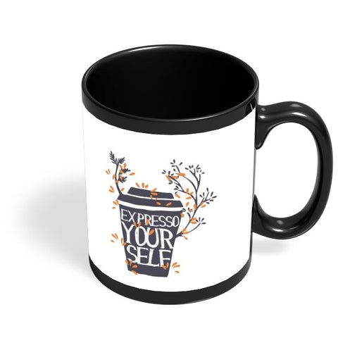 Espresso Yourself | Express Yourself Motivational Black Coffee Mug Online India