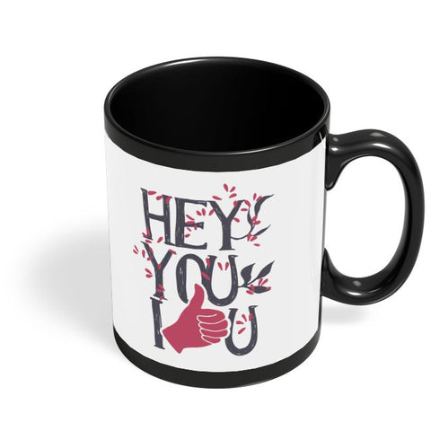 Hey You | Motivational Black Coffee Mug Online India