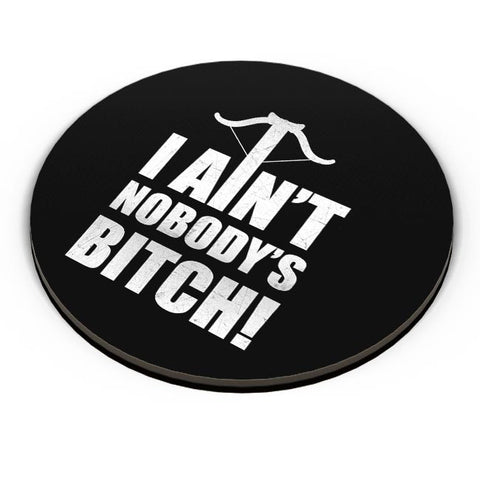 I Aint Nobody'S Bitch Fridge Magnet Online India