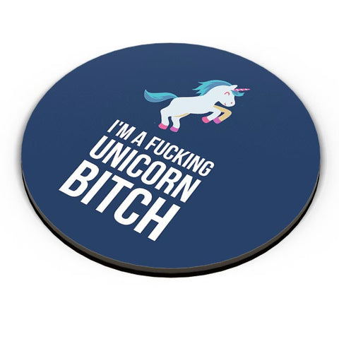 I Am A Fucking Unicorn Bitch Fridge Magnet Online India