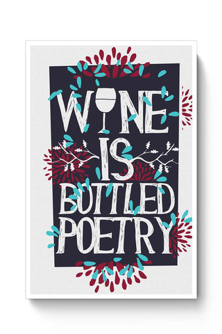 Wine Is Bottled Poetry Poster Online India