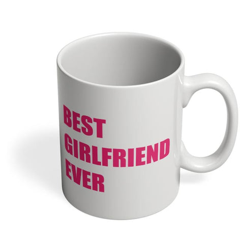 Best Girlfriend Ever | For Her Coffee Mug Online India