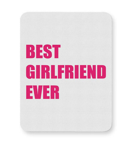 Best Girlfriend Ever | For Her Mousepad Online India