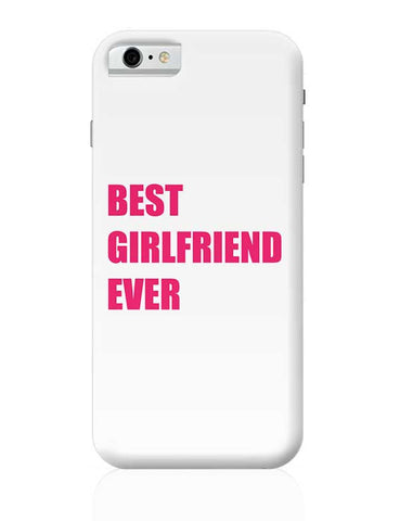 Best Girlfriend Ever | For Her iPhone 6 / 6S Covers Cases