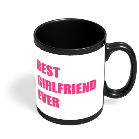 Best Girlfriend Ever | For Her Black Coffee Mug Online India