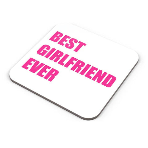 Best Girlfriend Ever | For Her Coaster Online India