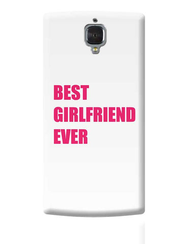 Best Girlfriend Ever | For Her OnePlus 3 Covers Cases Online India
