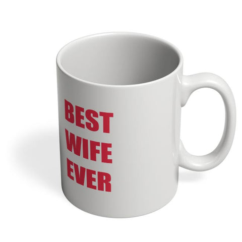 Best Wife Ever Coffee Mug Online India