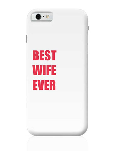 Best Wife Ever iPhone 6 / 6S Covers Cases