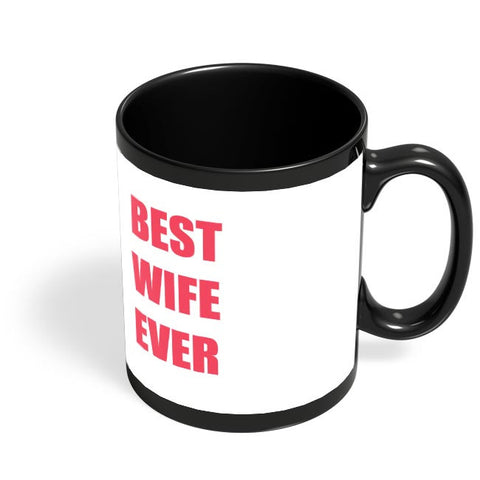 Best Wife Ever Black Coffee Mug Online India