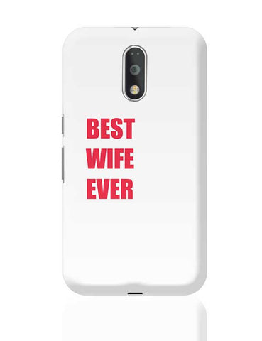 Best Wife Ever Moto G4 Plus Online India