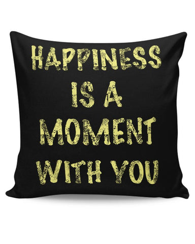 Happiness Is A Moment With You | For Her Valentine'S Day Cushion Cover Online India