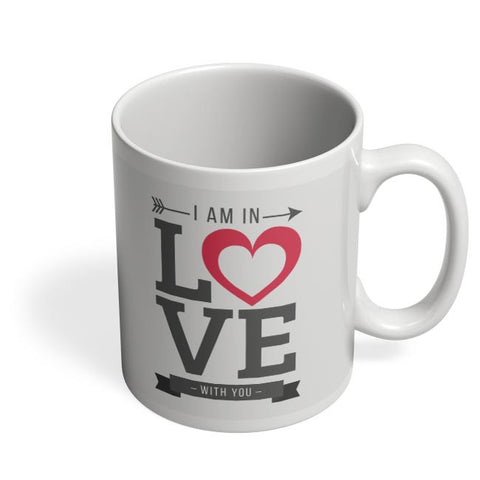 I Am In Love | Valentine'S Day Coffee Mug Online India