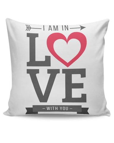 I Am In Love | Valentine'S Day Cushion Cover Online India