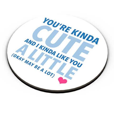 I Kinda Like You A Little | For Him/Her Fridge Magnet Online India