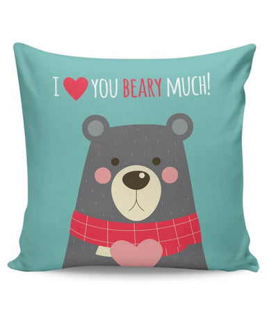 I Love You Beary Much | For Her/Him Cushion Cover Online India