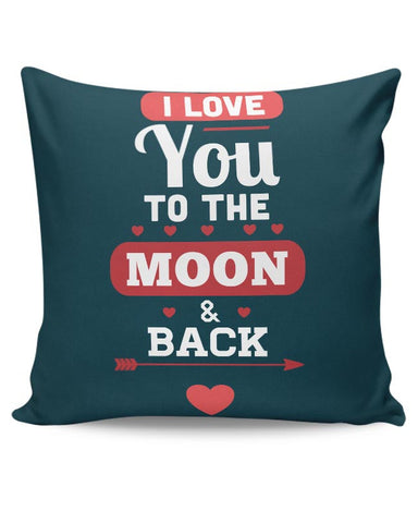 I Loved You To The Moon And Back Cushion Cover Online India