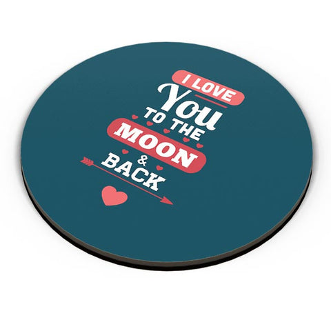 I Loved You To The Moon And Back Fridge Magnet Online India