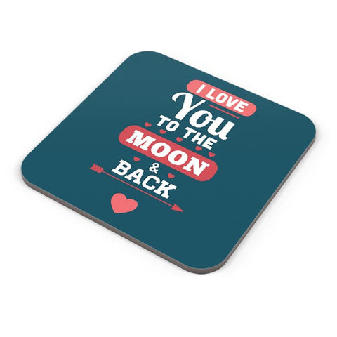 I Loved You To The Moon And Back Coaster Online India