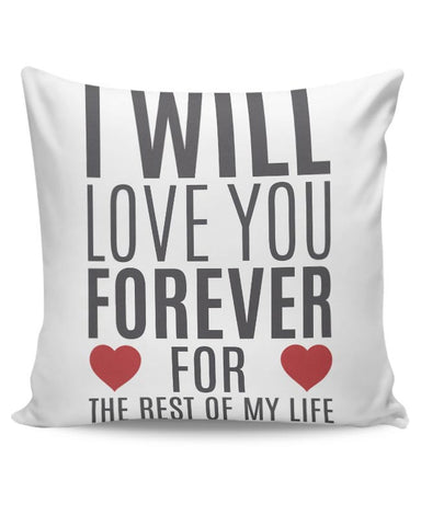I Will Love You Forever | For Lovers Him/Her Cushion Cover Online India