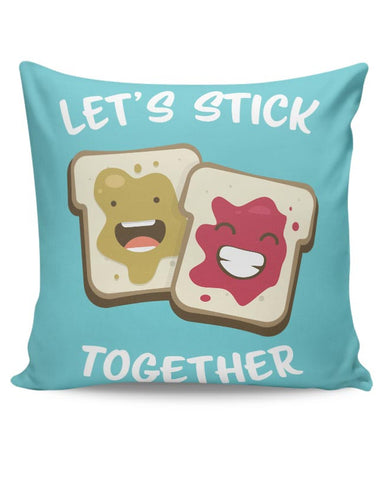 Lets Stick Together | For Him/Her Cushion Cover Online India
