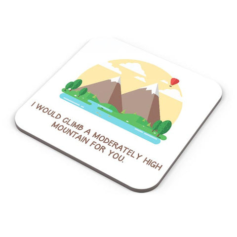 I Would Climb A Moderately High Mountain | For Couples Him/Her Coaster Online India