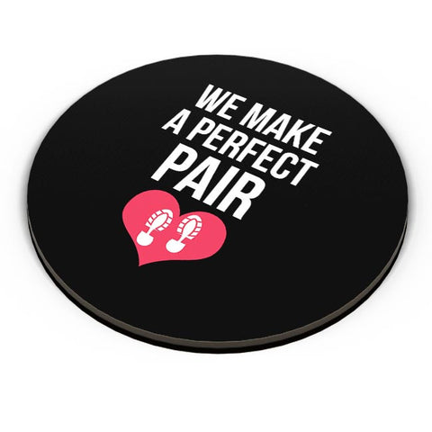 We Make A Perfect Pair | For Couples Him/Her Fridge Magnet Online India
