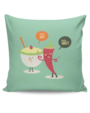 You Are Hot, You'Re Sweet | For Couples Him/Her Cushion Cover Online India