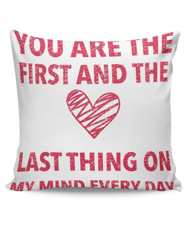 You Are The First And The Last Thing On My Mind Everyday |  | For Couples Him/Her Cushion Cover Online India