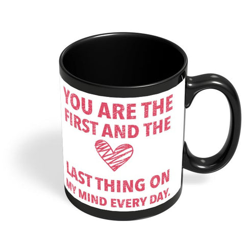You Are The First And The Last Thing On My Mind Everyday |  | For Couples Him/Her Black Coffee Mug Online India