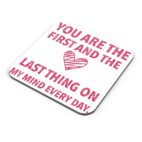 You Are The First And The Last Thing On My Mind Everyday |  | For Couples Him/Her Coaster Online India