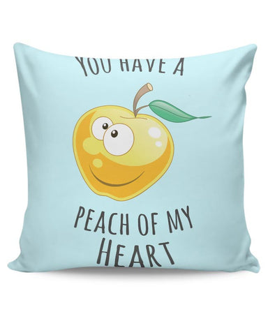 You Have A Peach Of My Heart | For Couples Him/Her Cushion Cover Online India