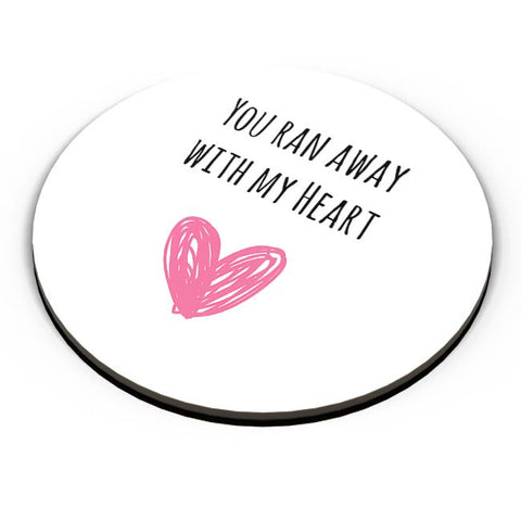 You Ran Away With My Heart | For Couples Him/Her Fridge Magnet Online India