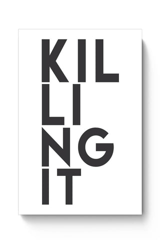 Posters Online | killing it Poster Online India | Designed by: Harsh Arya