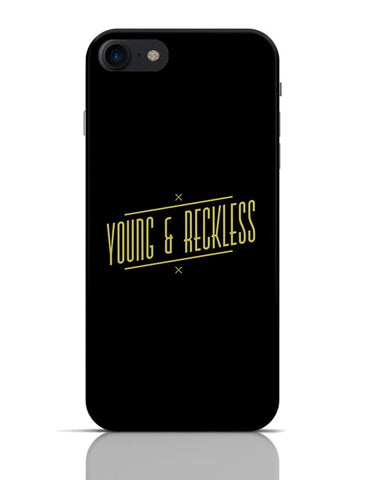 Young And Reckless iPhone 7 Covers Cases Online India