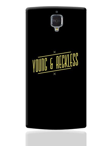 Young And Reckless OnePlus 3 Cover Online India