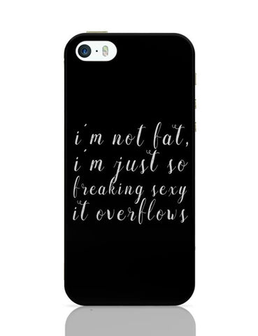 iPhone 5 / 5S Cases & Covers | I'm not fat | I am just too sexy iPhone 5 / 5S Case Cover Online India